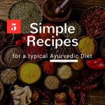 Ayurveda Cooking at Home: The 5 Best Recipes