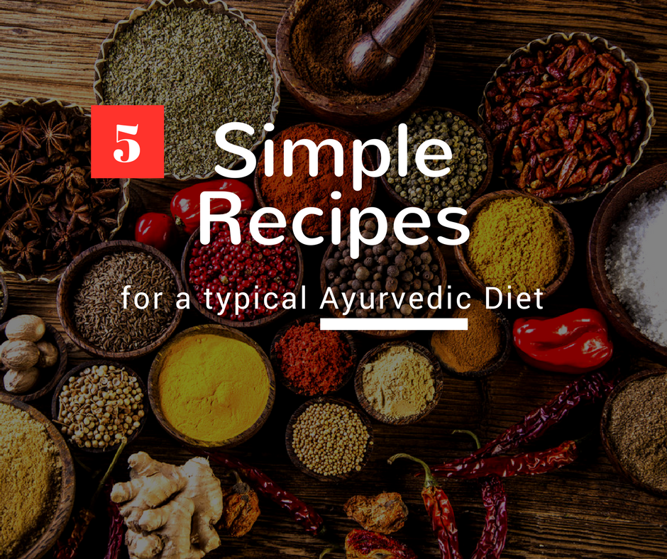 5 Simple Ayurvedic Recipes