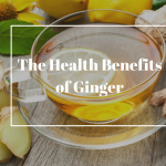 Ginger: Health Benefits & Nutritional Tips
