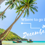Escape the Cold: Our Top 5 December Destinations