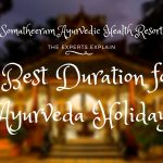 The Best Duration for an Ayurveda Holiday
