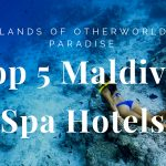 Top 5 Maldives Spa Hotels on Islands of Otherworldly Paradise