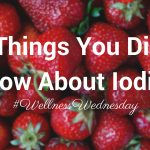 Wellness Wednesday: 10 Things You Didn't Know About Iodine