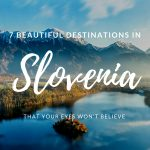 7 Beautiful Destinations in Slovenia That Your Eyes Won't Believe