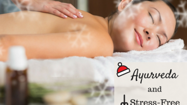 Ayurveda for Stress-Free Holidays