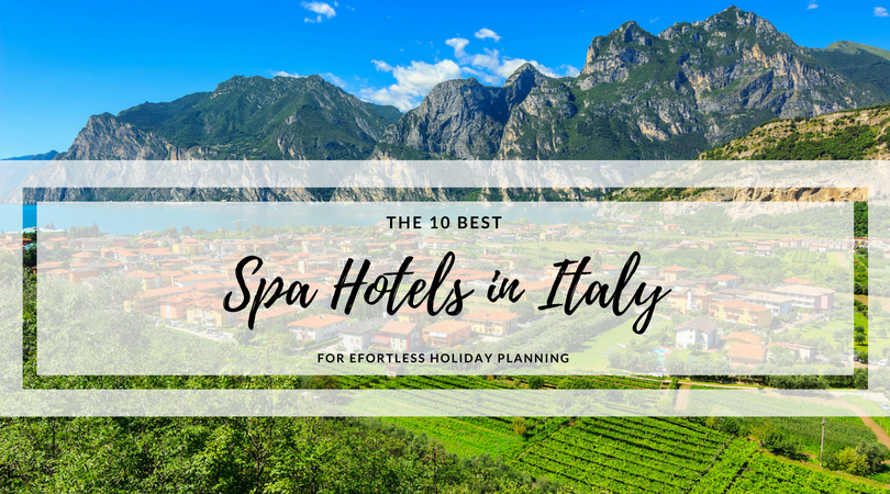 10 best spa hotels in italy