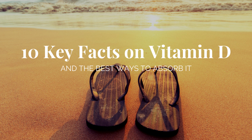 key facts on vitamin D and the best ways to absorb it